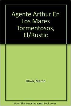 Agente Arthur En Los Mares Tormentosos, El/Rustic (Spanish Edition)