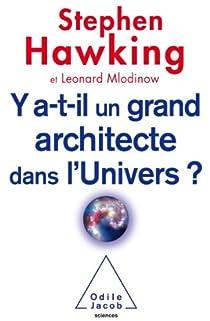 Y a-t-il un grand architecte dans l'univers ? par Hawking