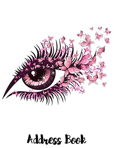 Address Book: Cute Pretty Eye Eyelashes Butterfly Cover Address Book with Alphabetical Organizer, Names, Addresses, Birthday, Phone, Work, Email and Notes (Address Book 8.5 x 11 Large Print)