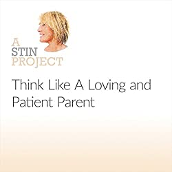 Think Like A Loving and Patient Parent