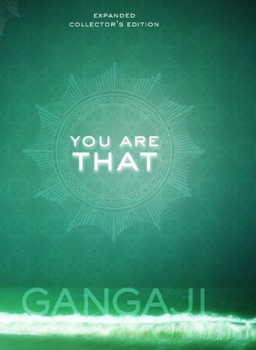You Are That: An Elegant Collectors Volume of Gangajis Masterful Teachings