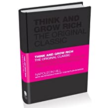Think and Grow Rich: The Original Classic by Hill, Napoleon 1st (first) Edition (August 30, 2010)