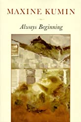 Always Beginning: Essays on a Life in Poetry