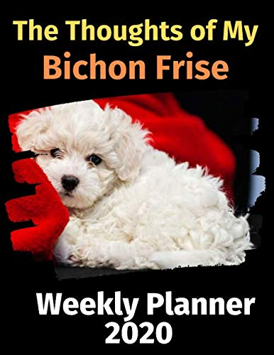 The-Thoughts-of-My-Bichon-Frise-Weekly-Planner-2020