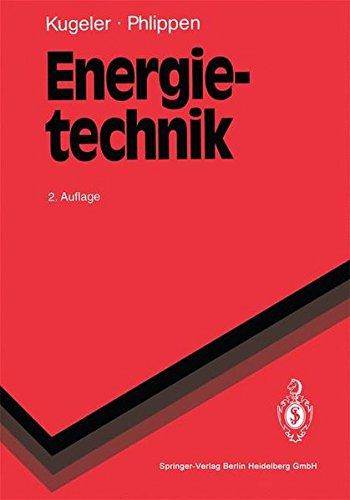 Energietechnik: Technische, ökonomische und ökologische Grundlagen (Springer-Lehrbuch) (German Edition)