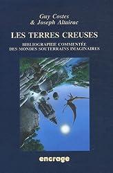 Les Terres creuses: Bibliographie commentée des mondes souterrains imaginaires