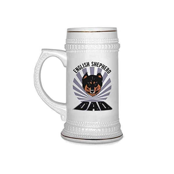 Custom Beer Mug Dad English Shepherd Dog Ceramic Drinking Glasses Beer Gifts White 18 OZ Design Only 1