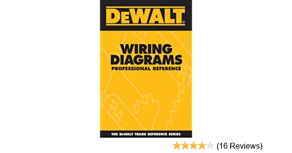 DEWALT Wiring Diagrams Professional Reference (DEWALT Series ... on