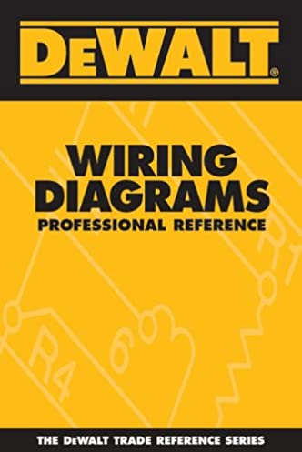 dewalt wiring diagrams professional reference dewalt trade referencedewalt wiring diagrams professional reference dewalt trade reference amazon in paul rosenberg, american contractors educational services books