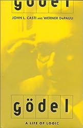 Gödel: A Life of Logic, the Mind, and Mathematics
