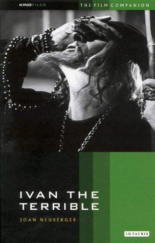 Ivan the Terrible: The Film Companion (KINOfiles Film Companion)