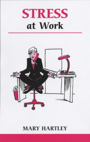 Stress At Work  A Workbook To Help You Take Control Of Work Related Stress  Overcoming Common Problems S.