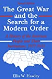 The Great War and the Search for a Modern Order : A History of the American People and Their Institutions, 1917-1933, Hawley, Ellis W., 0881339733