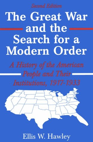 The Great War and the Search for a Modern Order: A History of the American Pe...
