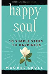 Happy Soul: 10 Steps to Happiness (The Happy Series Books) (Volume 1) Paperback