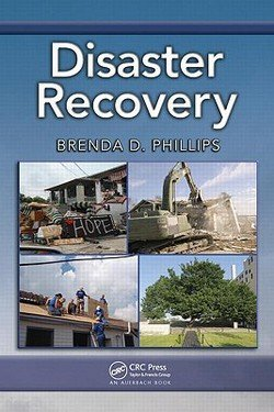 Brenda D. Phillips: Disaster Recovery (Hardcover); 2009 Edition