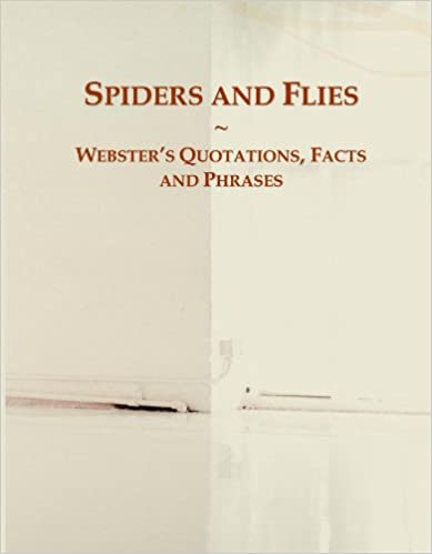 Spiders and Flies: Webster's Quotations, Facts and Phrases