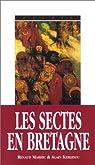 Sectes & mouvements initiatiques en Bretagne: (du celtisme au nouvel âge) par Marhic