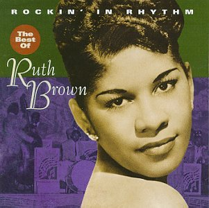 Rockin' in Rhythm: The Best of Ruth Brown by Brown, Ruth