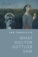 What Doctor Gottlieb Saw: A Tor.Com Original (Milkweed) Kindle Edition