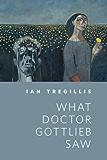 What Doctor Gottlieb Saw: A Tor.Com Original