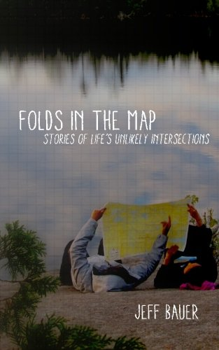 Download Folds in the Map: Stories of Life's Unlikely Intersections pdf