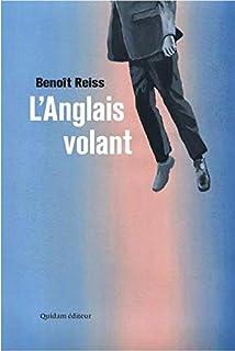 L'Anglais volant, Reiss, Benoît