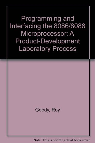 Programming and Interfacing the 8086/8088 Microprocessor: A Product-Development Laboratory Process