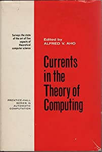 Currents in the Theory of Computing (Prentice-Hall series in automatic computation)