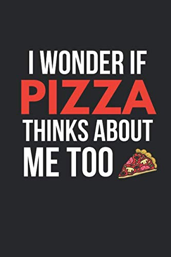 "I Wonder If Pizza: Funny Pizza Notebook / Journal to Write In (6"" X 9"") by Blank Publishers"