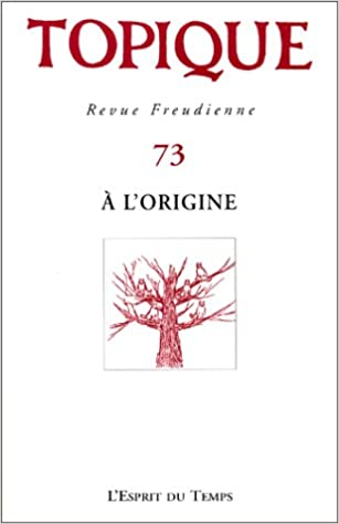 En ligne téléchargement gratuit Topique, revue freudienne N° 73 : A l'origine pdf ebook