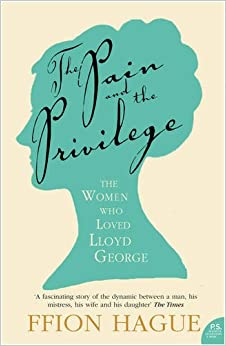 Book The Pain and the Privilege: The Women in Lloyd George's Life