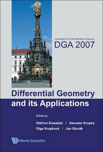 Differential Geometry and its Applications: Proceedings of the 10th International Conference Dga 2007 Olomouc, Czech Republic 27-31 August 2007