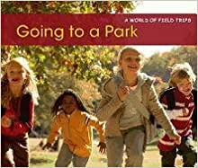 Book Going to a Park (A World of Field Trips)