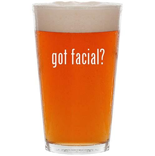 got facial? - 16oz All Purpose Pint Beer Glass