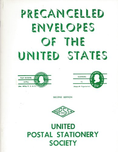 Precancelled Envelopes of the United States, United Postal Stationery Society Catalog, Second Edition