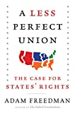 "One of America's leading conservative commentators on constitutional law provides an illuminating history of states' rights, and the vital importance of reviving them today.   Liberals believe that the argument for ""states' rights"" is a smokescree..."