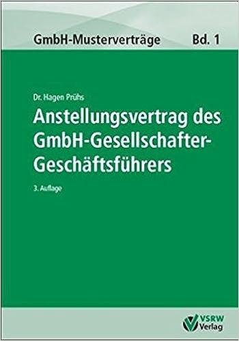 Anstellungsvertrag Des Gmbh Gesellschafter Geschäftsführers Gmbh