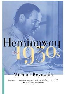 Amazon the young hemingway 9780393317763 michael reynolds hemingway the 1930s fandeluxe Images