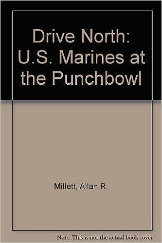 Drive North: U.S. Marines at the Punchbowl [2/28/2003] Allan R. Millett