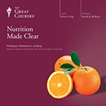 Nutrition Made Clear Lecture by  The Great Courses Narrated by Professor Roberta H. Anding