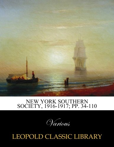 Download New York Southern Society, 1916-1917; pp. 34-110 PDF
