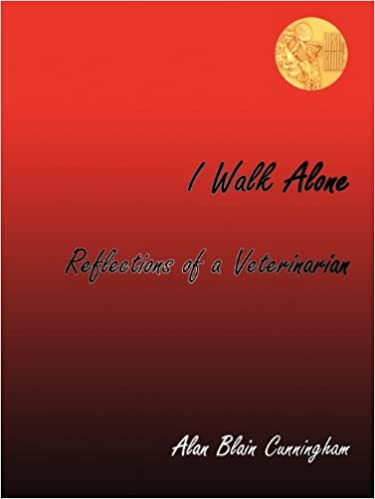 Download online I Walk Alone: Reflections of a Veterinarian PDF, azw (Kindle), ePub