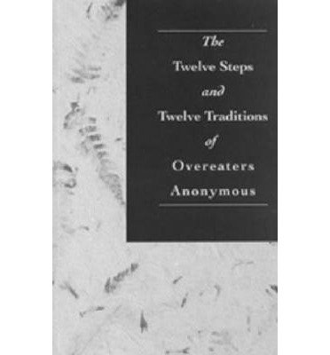 The Twelve Steps & Twelve Traditions of Overeaters Anonymous by Overeaters Anonymous, Incorporated