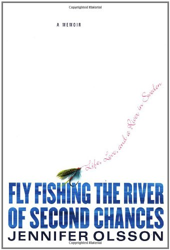 Download Fly Fishing the River of Second Chances: Life, Love, and a River in Sweden ebook
