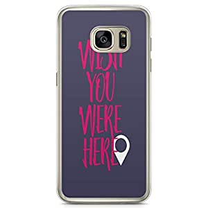 Samsung Galaxy S7 Transparent Edge Phone Case Love Phone Case Valentine Phone Case Wish You Were Here Samsung S7 Cover with Transparent Frame