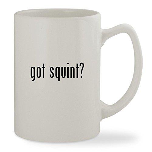 got squint? - 14oz White Statesman Sturdy Ceramic Coffee Cup Mug