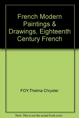 French Modern Paintings & Drawings, Eighteenth Century French Furniture, Marble, etc. TWO VOLUMES