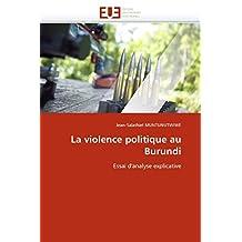 LA VIOLENCE POLITIQUE AU BURUNDI