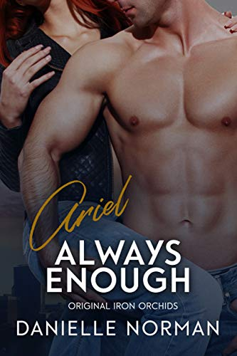 Ariel, Always Enough (Iron Orchids Book 1) by [Norman, Danielle]